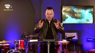 """Until This Storm Is Past"" - Pastor John Ahern - All Nations. Church Dublin"