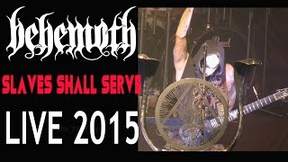 BEHEMOTH-SLAVES SHALL SERVE-TORONTO Feb 24 2015