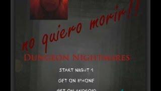 Dungeon Nightmares   Noche 1 Pt 1   Que miedo!!