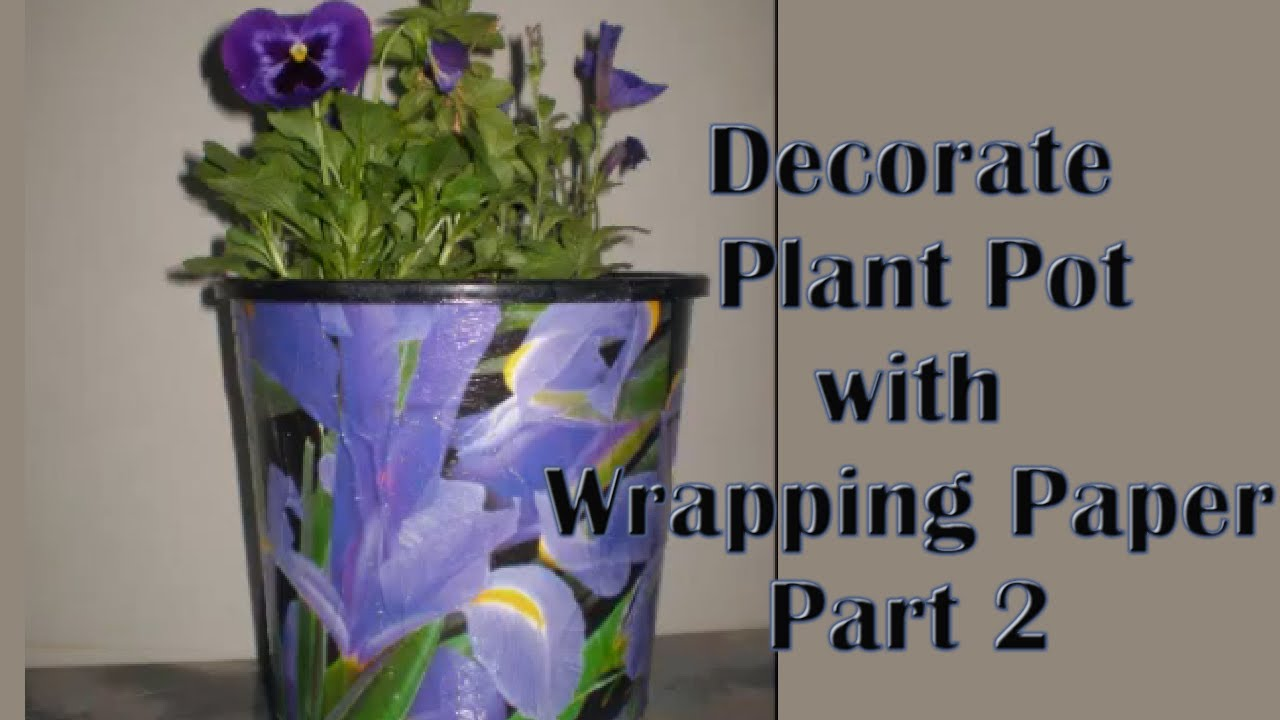 decorate plastic plant pot with wrapping paper pt 2