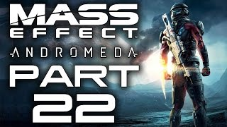 Mass Effect: Andromeda - Let's Play - Part 22 -