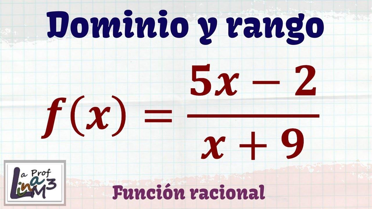 �9ᢹf�x�_Dominioyrangodef(x)=(5x-2)/(x+9)|Funciónracional|LaProfLinaM3-YouTube