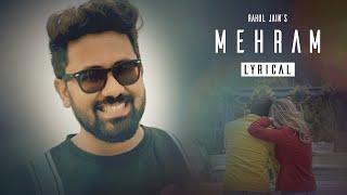 Mehram | Rahul Jain | Official Lyrical Video