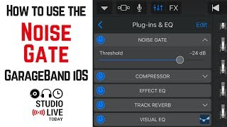 How to use the Noise Gate in GarageBand iPhone/iPad (noise reduction)