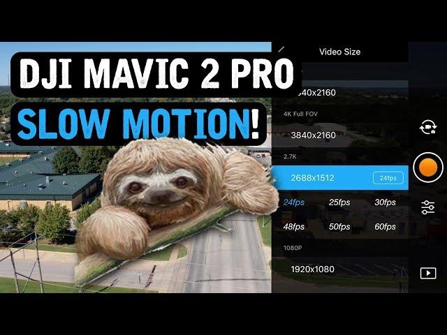 DJI Mavic 2 Pro / SLOW MOTION Settings (Tutorial)