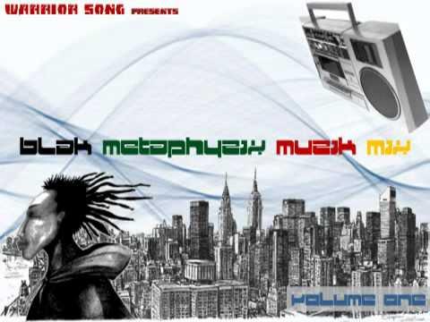 WARRIOR SONG PRESENTS THE  BLAK METAPHYZIX MUZIK MIX