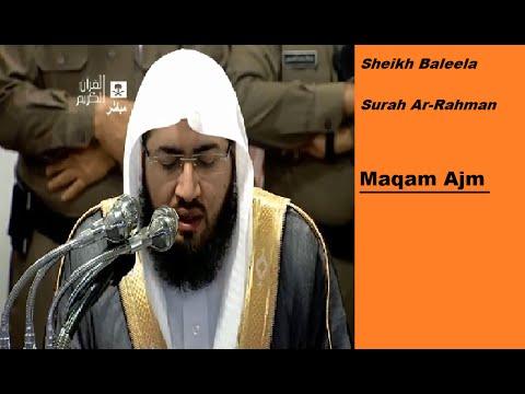 Sheikh Baleela | Amazing Surah Ar-Rahman | Maqam Ajm