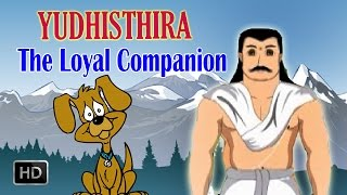 Yudhisthira Stories - Loyal Companion