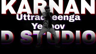 Uttradheenga Yeppov | DANCE COVER | D STUDIO (from Karnan) | Dhee ft. Santhosh Narayanan