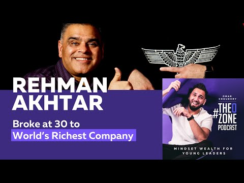 #4 Rehman Akhtar – Being Broke at 30 to World's Richest Company