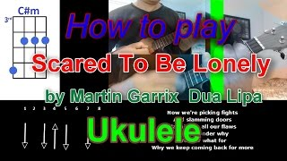 How to play Scared To Be Lonely by Martin Garrix  Dua Lipa Ukulele