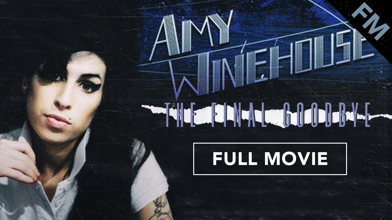 Download Amy Winehouse: The Final Goodbye (FULL MOVIE)