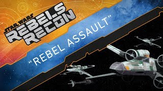 "Rebels Recon #4.5: Inside ""Rebel Assault"" 
