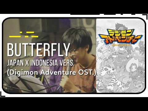 Butterfly (Digimon OST.) Japan x Indonesia Version | perfomed by EGAO