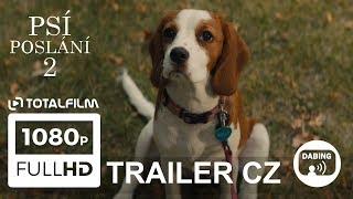 Psí poslání 2 (2019) CZ dabing HD trailer