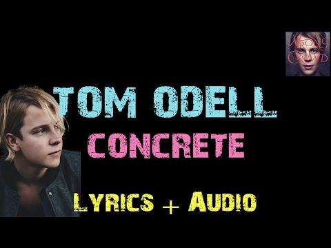 Tom Odell - Concrete [ Lyrics ]