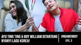 Download Lagu #NgamenBoy Eps 1 - Ayu Ting Ting & Boy William Kerja Untuk Fans Mp3