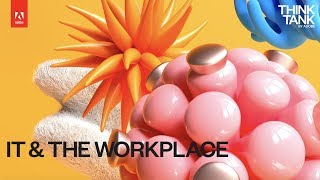 Adobe Think Tank: IT & The Workplace | Adobe Document Cloud thumbnail