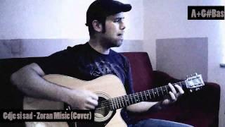 Gdje si sad - Zoran Misic (Cover)