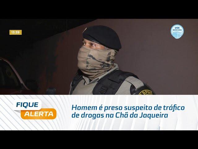 Homem é preso suspeito de tráfico de drogas na Chã da Jaqueira