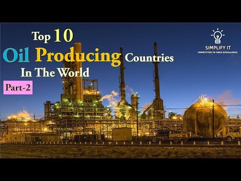 Top 10 Oil Producing Countries In The World - Part 2