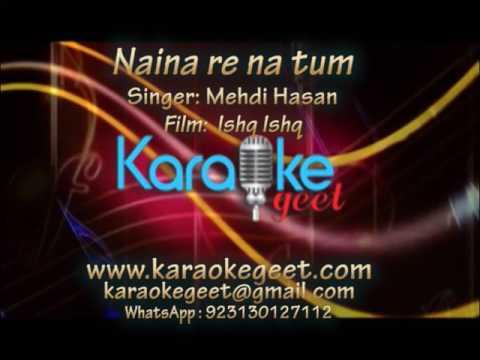 Naina re na tum hi bure (Karaoke)