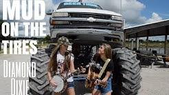 """Mud on the Tires"" Brad Paisley- Diamond Dixie Cover"