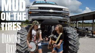 """Mud on the Tires"" Brad Paisley- Diamond Dixie Cover"