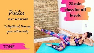 25 Minute Pilates Mat Workout to Tighten & Tone Up the Entire Body