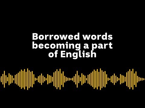 Borrowed Words Becoming Part Of English