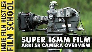 Super 16mm Masterclass :: Arri SR Camera Overview - Indie Film Hustle
