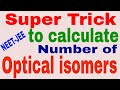 How to calculate number of optical isomers: Calculation of Stereoisomers (in hindi)