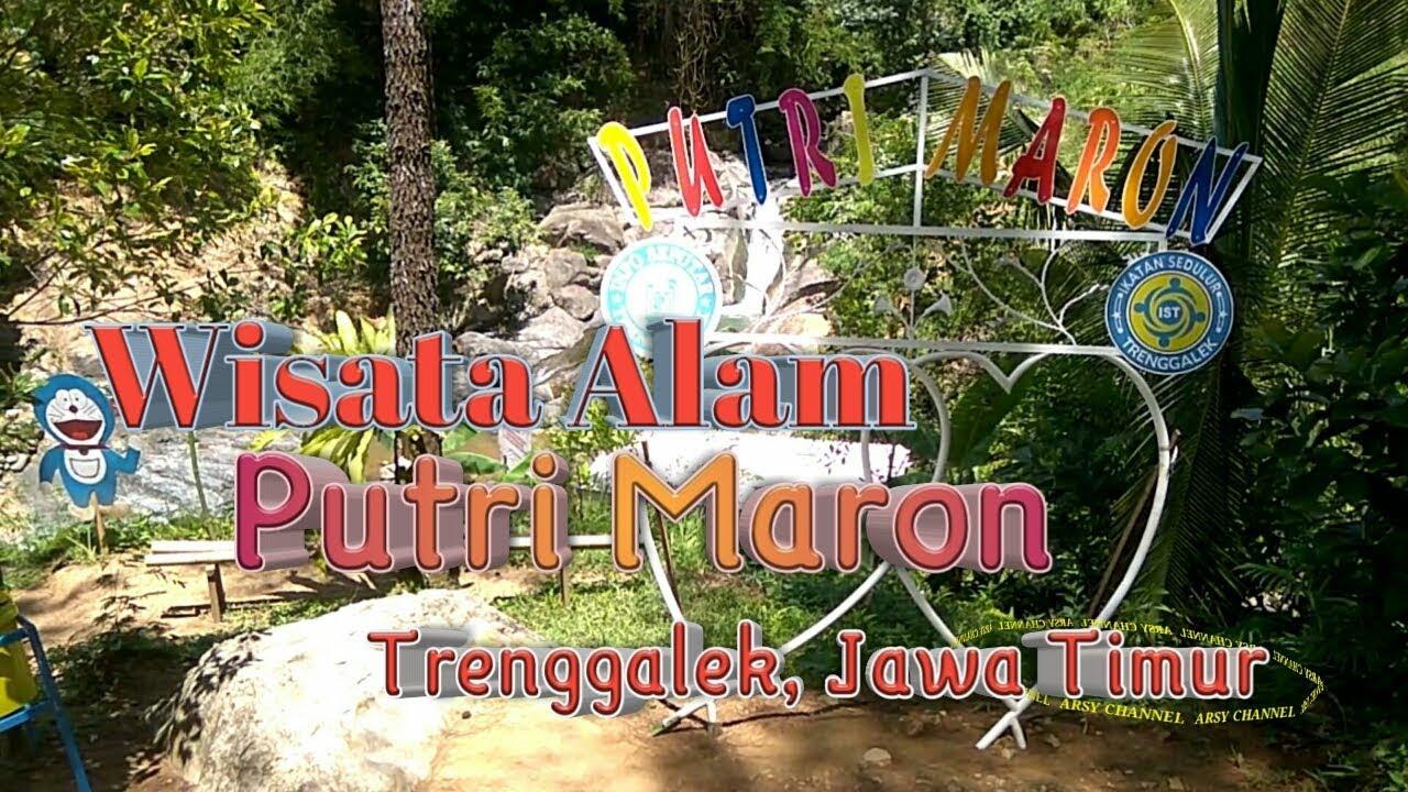Wisata Alam Putri Maron   Trenggalek, Jawa Timur