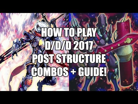 How to play NEW D/D/D 2017 POST Structure Deck - Guide, tutorial with 2, 3 and 4 card combos!