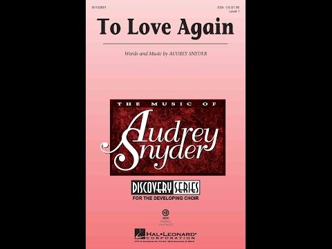 To Love Again - Words and Music by Audrey Snyder