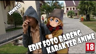 Cara Edit Foto Bareng Karakter Anime [PHOTOSHOP] [JOMBLO ONLY] [18+]