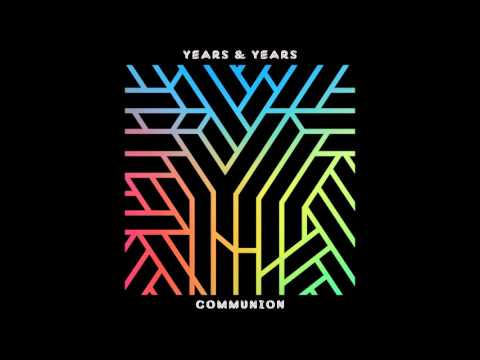 Years & Years-Take Shelter(HQ)