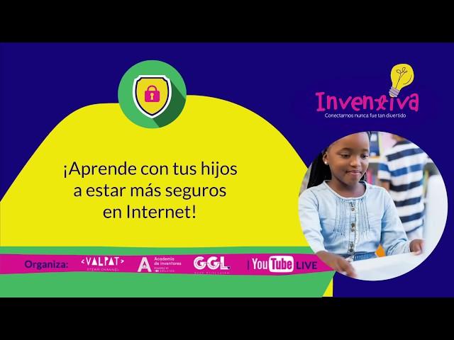INVENTIVA | ¿Ciberseguridad? Aprendamos en familia a estar seguros en Internet