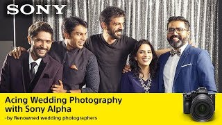 Alpha of India on Wedding Photography with A7RIII
