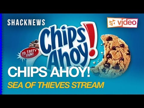 PAX East 2018: Chips Ahoy! Sea Of Thieves Stream - Day 3 - Good Night!