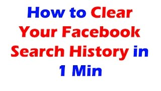[2015] How to Find/Clear Facebook Search History in 1 Min