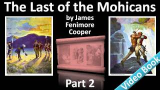 Part 2 - The Last of the Mohicans Audiobook by James Fenimore Cooper (Chs 06-10)(, 2011-11-14T23:08:26.000Z)