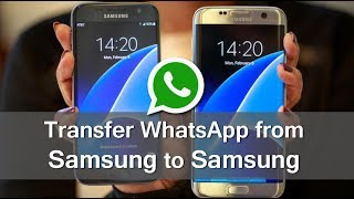 How to Transfer WhatsApp Messages from Samsung to Samsung?