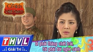 THVL | Cổ tích Việt Nam: Dì phải thằng chết trôi, tôi phải đôi nghê sành - Phần cuối