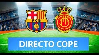 (SOLO AUDIO) Directo del Barcelona 5-2 Mallorca en Tiempo de Juego COPE