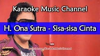 H. Ona Sutra Sisa-sisa Cinta (karaoke version)