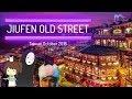 JIUFEN OLD STREET Walking Tour | TAIWAN 2018