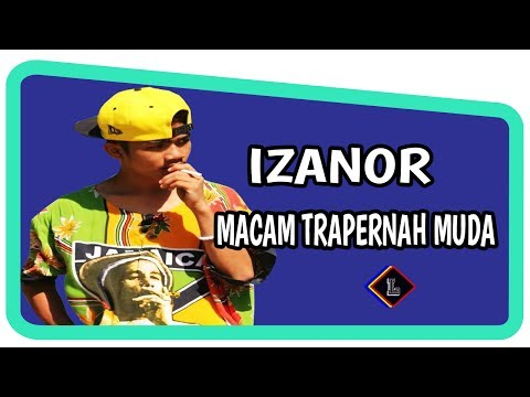 Izanor - Macam Trapernah Muda ( Lirik )