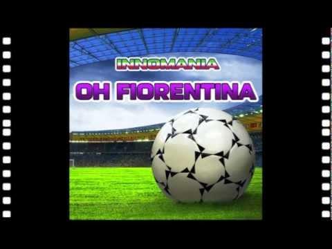 Inno Fiorentina - Oh Fiorentina - Innomania