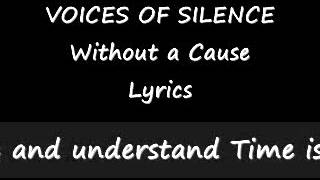VOICES OF SILENCE   Without a Cause Lyrics